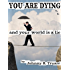 You are dying, and your world is a lie (Epic series Book 2)