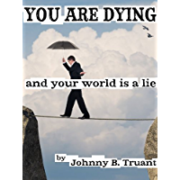 You are dying, and your world is a lie (Epic series Book 2) (English Edition)