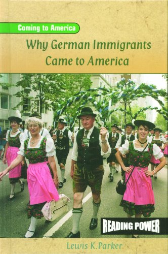 Why German Immigrants Came to America (Reading Power: Coming to America)