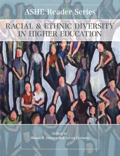 Racial and Ethnic Diversity in Higher Education (3rd Edition) (ASHE Reader)