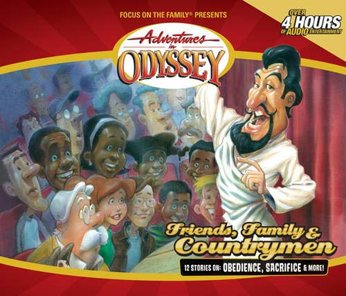 Friends Family & Countrymen (Adventures in Odyssey)