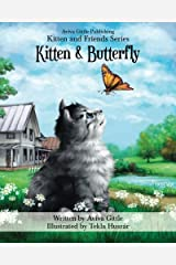 Kitten & Butterfly (Kitten and Friends) (Volume 1) Paperback