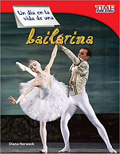 Un Dia En La Vida De Una Bailarina (a Day In The Life Of A Ballet Dancer) (spanish Version) (fluent) Descargar Epub Gratis