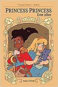 Princess Princess Ever After: Katie O'neill: 9781620103401: Books