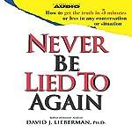Never Be Lied to Again | David J. Lieberman