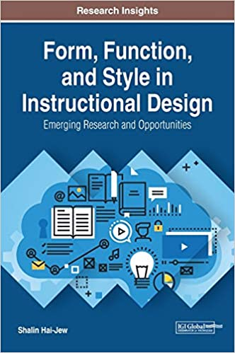 Form Function And Style In Instructional Design Emerging Research And Opportunities Advances In Educational Technologies And Instructional Design Aetid Shalin Hai Jew Shalin Hai Jew 9781522598336 Amazon Com Books