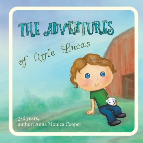 The Adventures of Little Lucas: A kind children's book about a boy makes for interesting reading...