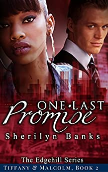 One Last Promise: (Tiffany & Malcolm), Book 2 (The Edgehill Series) by [Banks, Sherilyn]