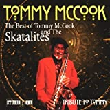 Tribute To Tommy: The Best Of Tommy McCook And The Skatalites