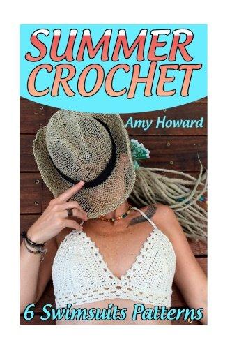 Summer Crochet: 6 Swimsuits Patterns: (Crochet Patterns, Crochet Stitches) (Crochet (Summer Crochet)