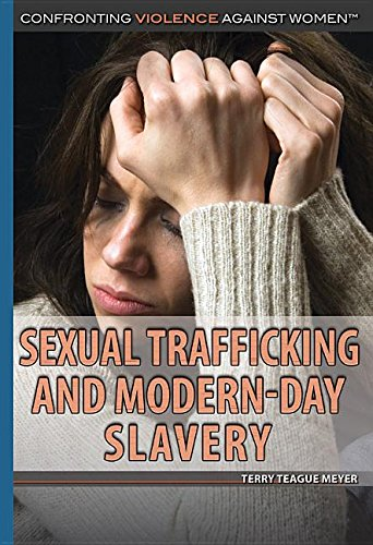 Read Online Sexual Trafficking and Modern-Day Slavery (Confronting Violence Against Women) pdf epub