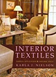 Interior Textiles: Fabrics, Application, and Historic Style by Karla J. Nielson (2007-07-10)