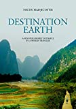 img - for Destination Earth: A New Philosophy of Travel by a World-Traveler book / textbook / text book