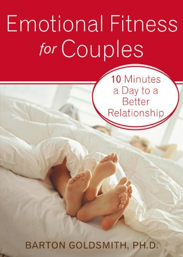 Download Emotional Fitness for Couples: 10 Minutes a Day to a Better Relationship pdf epub