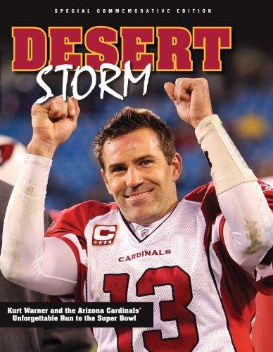 Desert Storm  Kurt Warner And The Arizona Cardinals Unforgettable Run To The Super Bowl