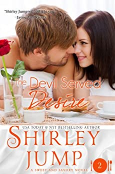 The Devil Served Desire: Sweet and Savory Romances, Book 2 (Contemporary Romance) by [Jump, Shirley]
