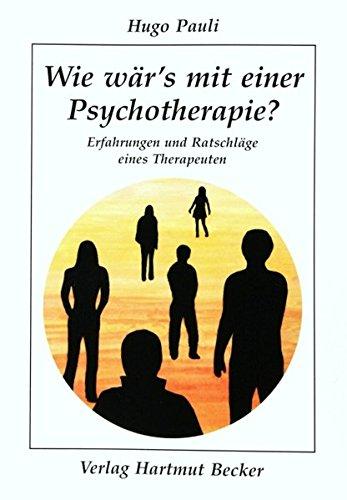 wie-wr-s-mit-einer-psychotherapie-erfahrungen-und-ratschlge-eines-therapeuten-psychologie