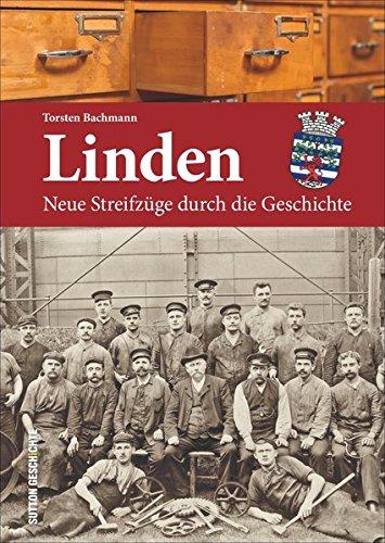 Linden: Neue Streifzüge durch die Geschichte (Heimatarchiv)