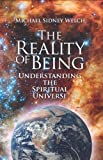 The Reality of Being, Michael Sidney Welch, 160911602X