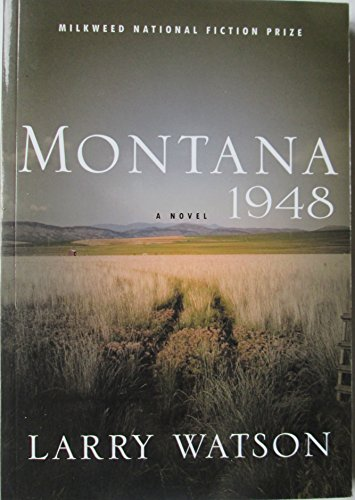 """summary of montana 1948 Montana 1948: a novel [larry watson] on amazoncom free shipping on qualifying offers """"from the summer of my twelfth year i carry a series of images more vivid and lasting than any."""