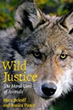 img - for By Marc Bekoff - Wild Justice: The Moral Lives of Animals: 2nd (second) Edition book / textbook / text book
