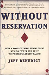 Without Reservation : How a Controversial Indian Tribe Rose to Power and Built the World's Largest Casino