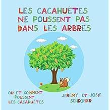 Les cacahuètes ne poussent pas dans les arbres. (French Edition)