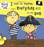 img - for I Can Do Anything That's Everything All On My Own (Charlie and Lola) book / textbook / text book