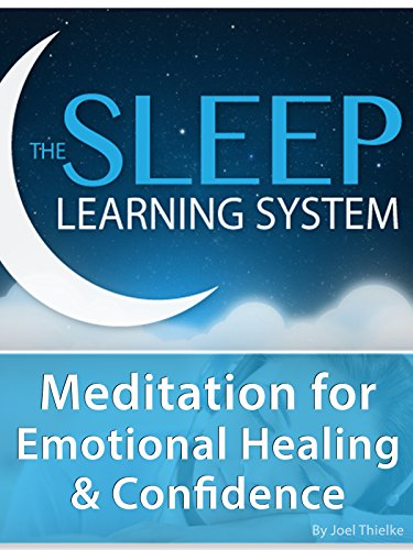 Meditation for Emotional Healing & Confidence (The Sleep Learning System)