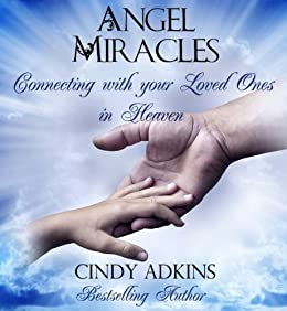 Angel Miracles:  Connecting with your Loved Ones in Heaven by [Adkins, Cindy]