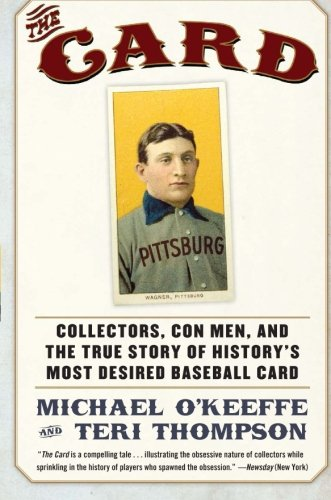 - The Card: Collectors, Con Men, and the True Story of History's Most Desired Baseball Card