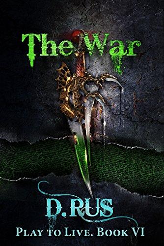 The War: Play to Live. A LitRPG Series (Book 6) (Best World War 1 Fiction)