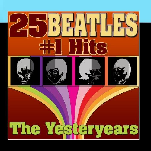 25 Beatles #1 Hits (The Best Of The Beatles) (The Best Of Yesteryear)