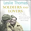 Soldiers and Lovers Audiobook by Leslie Thomas Narrated by Peter Wickham