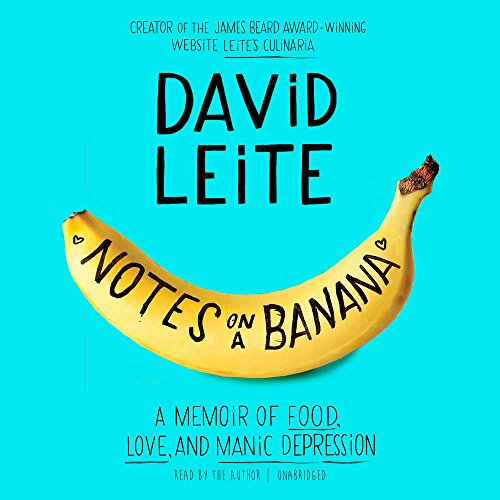 Notes on a Banana: A Memoir of Food, Love, and Manic Depression by HarperAudio