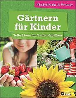 Gärtnern Für Kinder   Tolle Ideen Für Garten U0026 Balkon: Birgit Kuhn:  9783817494309: Books   Amazon.ca