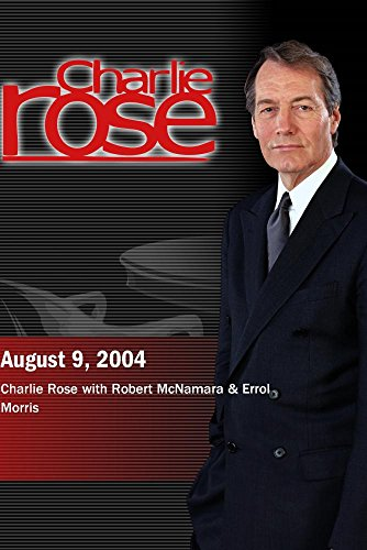 Charlie Rose - discussion on ''The Fog of War'' with Errol Morris & Robert McNamara (August 9, 2004) by Charlie Rose Inc.
