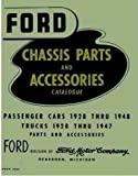Ford Chassis Parts and Accessories Catalogue: Passenger Cars 1928 Thru 1948, Trucks 1928 Thru 1947, Parts and Accessories [Issued November 1950]