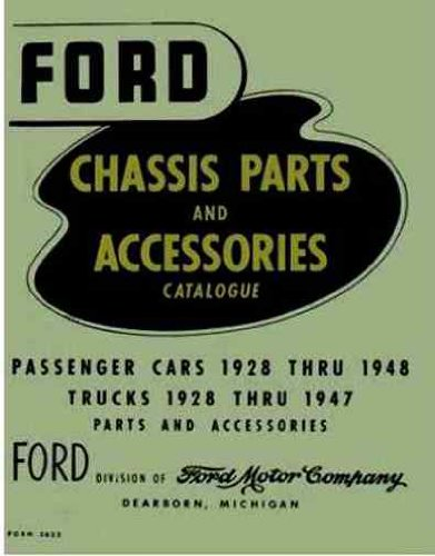 1947 Ford Truck Parts (Ford Chassis Parts and Accessories Catalogue: Passenger Cars 1928 Thru 1948, Trucks 1928 Thru 1947, Parts and Accessories [Issued November 1950])