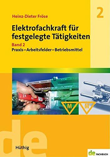 elektrofachkraft-fr-festgelegte-ttigkeiten-band-2-praxis-arbeitsfelder-betriebsmittel-de-fachwissen