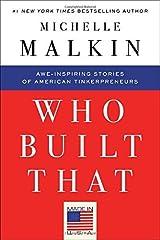 Who Built That: Awe-Inspiring Stories of American Tinkerpreneurs by Michelle Malkin (2016-01-12)