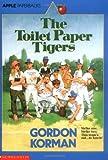 The Toilet Paper Tigers, Gordon Korman, 0590462318