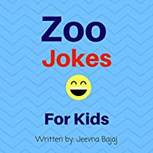 Zoo Jokes: For Kids: Jolly Jokes for Kids, Book 8 Audiobook by Jeevna Bajaj Narrated by Jordan Scherer