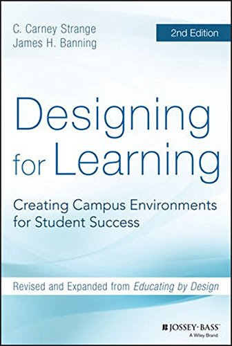Designing for Learning: Creating Campus Environments for Student Success