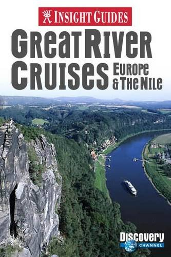 Great River Cruises: Europe & the Nile (Insight Guides. Great River Cruises)