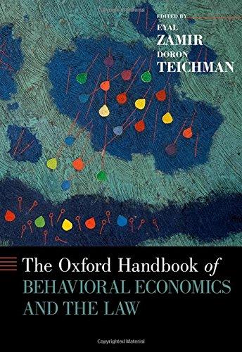 The Oxford Handbook Of Behavioral Economics And The Law (Oxford Handbooks)