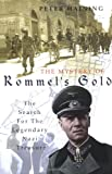 The Mystery of Rommel's Gold: The Search for the Legendary Nazi Treasure