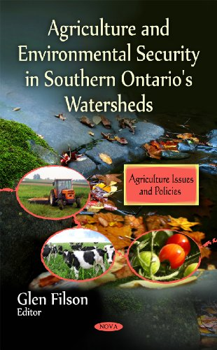 Agriculture and Environmental Security in Southern Ontario's Watersheds (Agriculture Issues and Policies)
