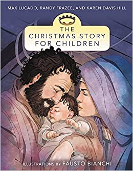 The christmas story for children max lucado 9780310735984 amazon the christmas story for children max lucado 9780310735984 amazon books fandeluxe Images
