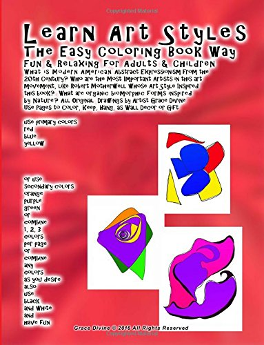 Read Online Learn Art Styles The Easy Coloring Book Way Fun & Relaxing for Adults & Children What is Modern American Abstract Expressionism from the  20th ... to Color, Keep, Hang, as Wall Decor or Gift pdf epub